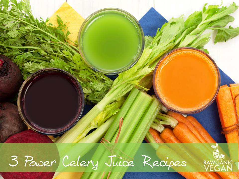 CELERY,  YOUR HEART, AND THREE JUICE RECIPES